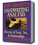 The Secrets of Making Love Happen: How to Find, Attract & Choose Your Perfect Mate Using Handwriting Analysis & Neuro-Linguistic Programming by Bart A. Baggett (1998-01-15)