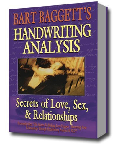 The Secrets of Making Love Happen: How to Find, Attract & Choose Your Perfect Mate Using Handwriting Analysis & Neuro-Linguistic Programming by Bart A. Baggett (1998-01-15) by Empresse Pub