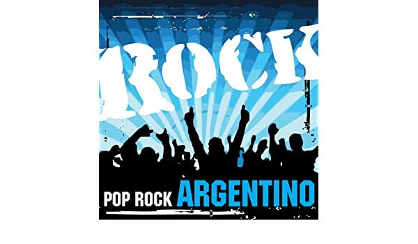 Pop Rock Argentino (Digital Only) by Various Artists on Amazon Music - Amazon.com