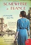 """""""Somewhere in France - A Novel of the Great War"""" av Jennifer Robson"""