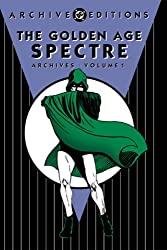 Golden Age, The: Spectre - Archives, Volume 1 (DC Archive Editions)