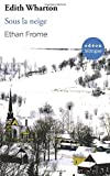 Ethan Frome / Sous la neige: Bilingual Classic (English-French Side-by-Side)
