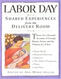 Labor Day: Shared Experiences from the Delivery Room