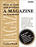 How to Start and Produce a Magazine of Newsletter, Gordon Woolf, 1875750150