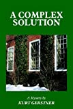 A Complex Solution, Kurt Gerstner, 1420837877