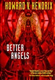 Better Angels, Howard V. Hendrix, 0441006523