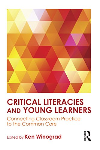 Critical Literacies and Young Learners: Connecting Classroom Practice to the Common Core Pdf