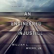 An Engineered Injustice Audiobook by William L. Myers Jr. Narrated by Adam Verner