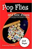 Pop Flies and Line Drives, Jack Heyde, 1412038898
