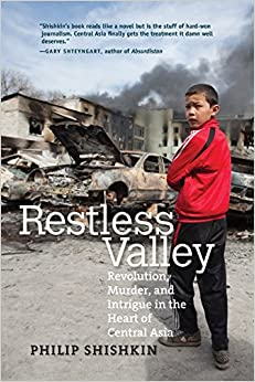 Restless Valley: Revolution, Murder And Intrigue In The Heart Of Central Asia PDF Descargar