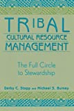 img - for Tribal Cultural Resource Management: The Full Circle to Stewardship (Heritage Resource Management Series) book / textbook / text book