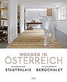 Wohnen in Österreich: Vom glamourösen Stadtpalais bis zum modernen Bergchalet