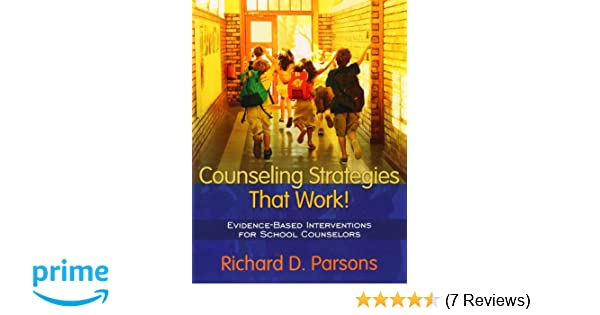 Amazon counseling strategies that work evidence based amazon counseling strategies that work evidence based interventions for school counselors 9780205445585 richard d parsons books fandeluxe Choice Image