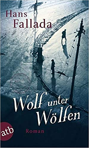 37c3af48a40fc Wolf unter Wölfen  Roman  Amazon.de  Hans Fallada  Bücher