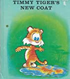 Timmy Tiger's New Coat, Rae Oetting, 0877830444