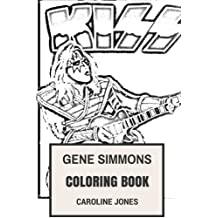 Gene Simmons Coloring Book: Glam Rock and Kiss Guitarist Facepaint Pioneer and Pyro Showman Inspired Adult Coloring Book