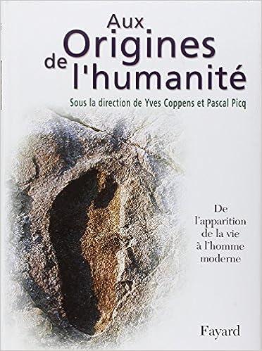 En ligne Aux origines de l'humanité, tome 1 : De l'apparition de la vie à l'homme moderne pdf
