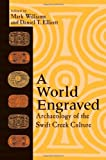 img - for A World Engraved: Archaeology of the Swift Creek Culture book / textbook / text book