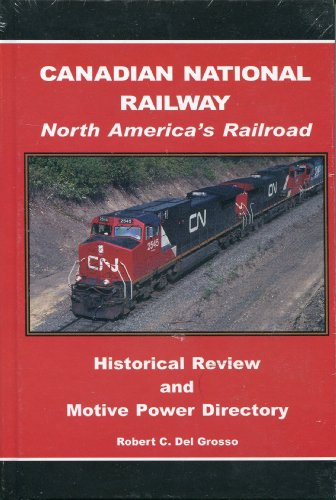 canadian-national-railway-historical-review-and-motive-power-directory-north-americas-railroad