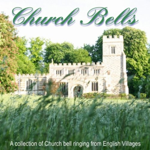 Church Bell Ringing - Church Bells (A Collection of Church Bell Ringing from English Villages)