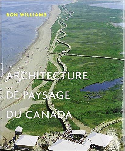 Téléchargez des livres gratuits pour ipad ARCHITECTURE DE PAYSAGE DU CANADA by RON WILLIAMS en français FB2