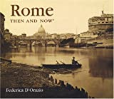 Rome Then and Now by Federica D'Orazio front cover
