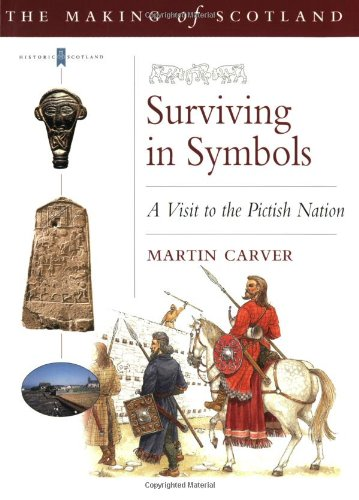 Surviving in Symbols: A Visit to the Pictish Nation (Making of Scotland) (Making of Scotland S.)