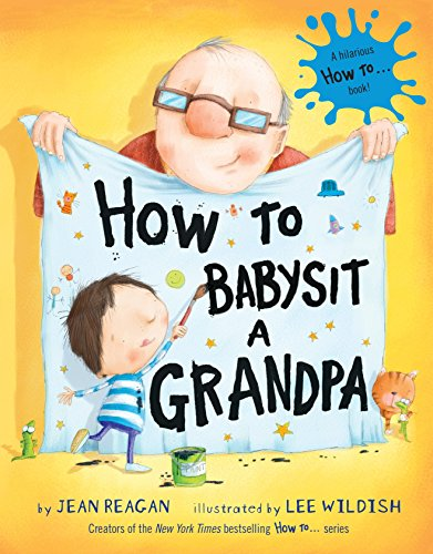 How to Babysit a Grandpa (How To...relationships)