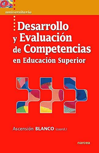 Desarrollo y evaluación de competencias en Educación Superior (Universitaria nº 23) (Spanish Edition)