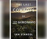img - for The Last Cowboys of San Geronimo: A Novel book / textbook / text book