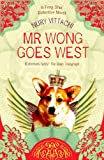 Mr Wong Goes West by Nury Vittachi front cover