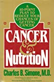 Cancer and Nutrition, C. B. Simone, 0070574669