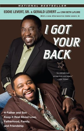 I Got Your Back: A Father and Son Keep It Real About Love, Fatherhood, Family, and (Son House Guitar)