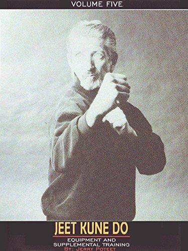 Jeet Kune Do Jerry Poteet Vol.5 Equipment and Supplemental Training