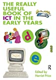 The Really Useful Book of ICT in the Early Years, , 0415434181