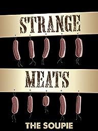 Strange Meats : The Soupie