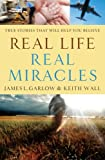 Real Life, Real Miracles, James L. Garlow and Keith Wall, 0764210742