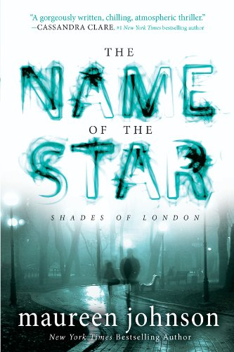 The Name of the Star (The Shades of London Book 1)