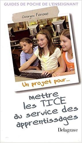 Lire Un projet pour mettre les TICE au service des apprentissages pdf, epub