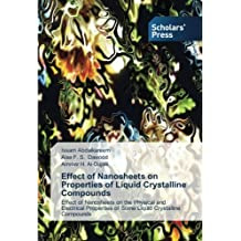 Effect of Nanosheets on Properties of Liquid Crystalline Compounds: Effect of Nanosheets on the Physical and Electrical Properties of Some Liquid Crystalline Compounds