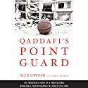 Qaddafi's Point Guard: The Incredible Story of a Professional Basketball Player Trapped in Libya's Civil War Audiobook by Daniel Paisner, Alex Owumi Narrated by Neal Ghant