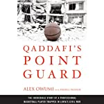 Qaddafi's Point Guard: The Incredible Story of a Professional Basketball Player Trapped in Libya's Civil War | Daniel Paisner,Alex Owumi