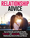 Relationship Advice: How to Rekindle and Cultivate Healthy,...