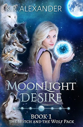Moonlight Desire: A Reverse Harem Shifter Romance (The Witch and the Wolf Pack Book - Witch Moonlight