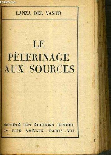 Le Pelerinage Aux Sources [Pdf/ePub] eBook