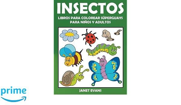 Insectos: Libros Para Colorear Súperguays Para Niños y Adultos ...