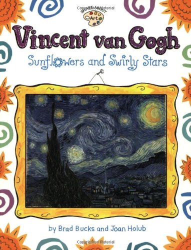 Vincent Van Gogh: Sunflowers and Swirly Stars (Smart About Art) - Book About Stars