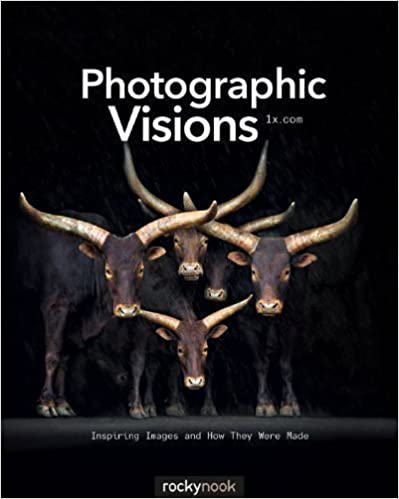 Download Photographic Visions: Inspiring Images and How They Were Made by 1x.com 1st (first) Edition (2013) PDF