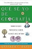 Que Se Yo de Geografia: Todo lo que Necesitas Saber Acerca del Mundo (Spanish Edition)