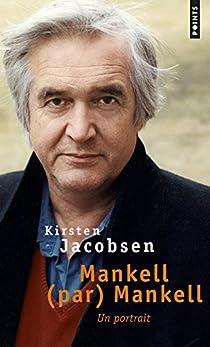 Mankell (par) Mankell : Un portrait par Jacobsen